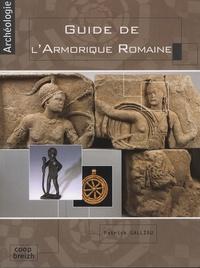 Patrick Galliou - Guide de l'Armorique romaine.