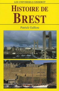 Patrick Galliou - Histoire de Brest.