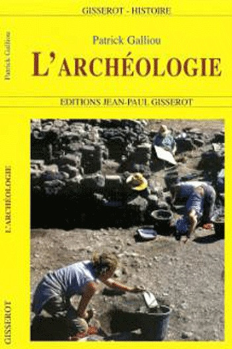 Patrick Galliou - L'archéologie.