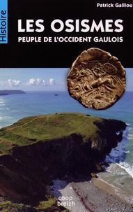 Patrick Galliou - Les Osismes, peuple de l'Occident gaulois.