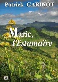 Patrick Garinot - Marie l'estamaire.