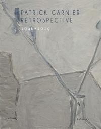 Patrick Garnier - Rétrospective - 1996-2019.