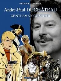 Patrick Gaumer - André-Paul Duchâteau - Gentleman conteur.