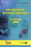 Patrick Gauvreau - Les standards de temps logistique - La méthode SMB.