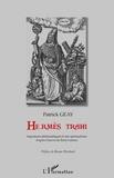 Patrick Geay - Hermès trahi - Impostures philosophiques et néo-spiritualisme d'après l'oeuvre de René Guénon.