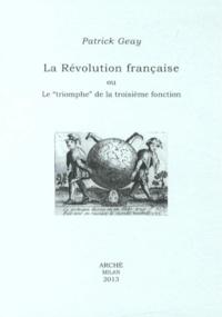 """Patrick Geay - La Révolution française ou Le """"triomphe"""" de la troisième fonction."""