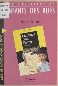 """Patrick Geffard et Hector Hugo - Enfants des rues - Lire et écrire avec le livre """"Lambada pour l'enfer"""" de Hector Hugo."""