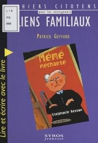 """Patrick Geffard - Liens familiaux - Lire et écrire avec le livre """"Mémé méchante"""", de Stéphanie Benson."""