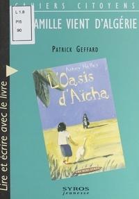 """Patrick Geffard - Ma famille vient d'Algérie - Lire et écrire avec le livre """"L'oasis d'Aïcha"""" d'Achmy Halley."""