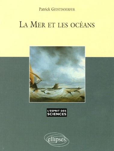 Patrick Geistdoerfer - La mer et les océans.