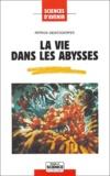Patrick Geistdoerfer - La vie dans les abysses.