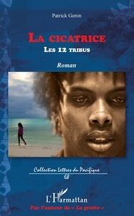 Patrick Genin - La cicatrice - (Les douze tribus).