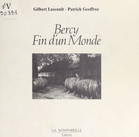 Patrick Geoffroy et Gilbert Lascault - Bercy, fin d'un monde.