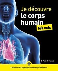 Patrick Gepner - Je découvre le corps humain pour les nuls.