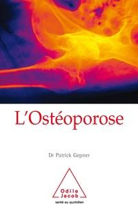 Patrick Gepner - L'ostéoporose.