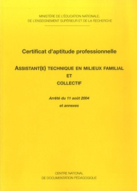 Patrick Gérard - Certificat d'Aptitude Professionnelle Assistant(e) Technique en milieu Familial et Collectif - Arrêté du 11 Août 2004 et annexes.