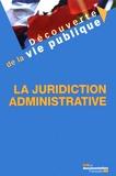 Patrick Gérard - La juridiction administrative.