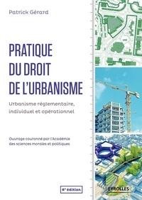 Pratique du droit de lurbanisme - Urbanisme règlementaire, individuel et opérationnel.pdf