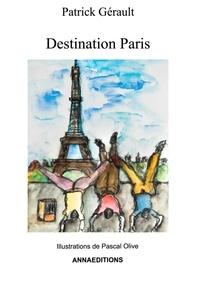 patrick Gerault - DESTINATION PARIS.