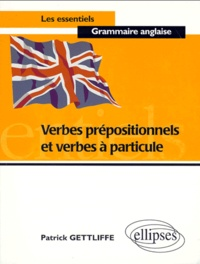 Patrick Gettliffe - Verbes prépositionnels et verbes à particule.