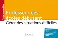 Professeur des écoles débutant - Gérer des situations difficiles.