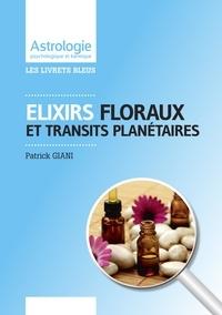 Patrick Giani - Elixirs floraux et transits planétaires.