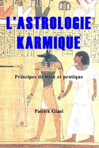 Patrick Giani - L'astrologie karmique - Principes de base et pratique.