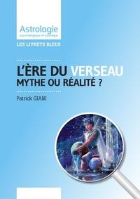 Patrick Giani - L'ère du Verseau - Mythe ou réalité ?.