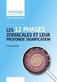 Patrick Giani - Les 12 phases zodiacales et leur profonde signification.