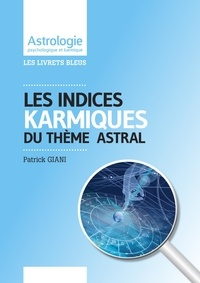 Patrick Giani - Les indices karmiques de votre thème astral.