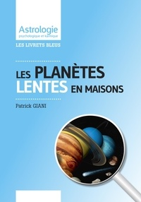 Patrick Giani - Les planètes lentes en maison.
