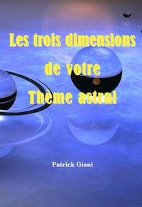 Patrick Giani - Les trois dimensions de votre thème astral.
