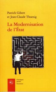 Patrick Gibert et Jean-Claude Thoenig - La modernisation de l'Etat - Une promesse trahie ?.