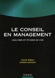 Patrick Gilbert et Antoine Lancestre - Le conseil en management - Analyses et études de cas.