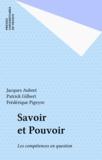 Patrick Gilbert et Frédérique Pigeyre - Savoir et pouvoir - Les compétences en questions.