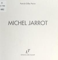 Patrick-Gilles Persin et Patrice Maurin-Berthier - Michel Jarrot - Peintures.