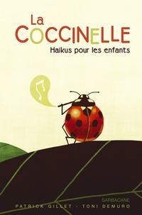 Patrick Gillet et Toni Demuro - La coccinelle - Haïkus pour les enfants.