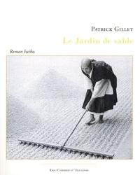 Patrick Gillet - Le jardin de sable - Roman haïku.