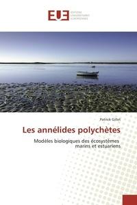 Patrick Gillet - Les annélides polychètes.
