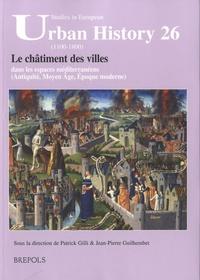 Patrick Gilli et Jean-Pierre Guilhembet - Urban History 26 (1100-1800) - Le châtiment des villes dans les espaces méditerranéens (Antiquité, Moyen Age, Epoque moderne).