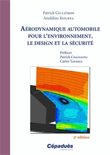 Patrick Gilliéron et Azeddine Kourta - Aérodynamique automobile pour l'environnement, le design et la sécurité.