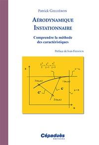 Patrick Gilliéron - Aérodynamique instationnaire - Comprendre la méthode des caractéristiques.
