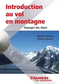Patrick Gilliéron et Thierry Georges - Introduction au vol en montagne - Paysage des Alpes.