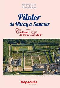 Patrick Gilliéron et Thierry Georges - Piloter de Nitray à Saumur - Châteaux du Val de Loire.