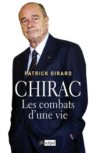 Chirac, les combats d'une vie