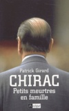 Patrick Girard - Chirac - Petits meurtres en famille.