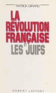 Patrick Girard - La Révolution française et les Juifs.