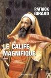 Patrick Girard - Le Calife magnifique.