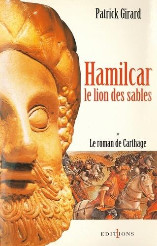 Le Roman de Carthage, t.I : Hamilcar. Le Lion des Sables