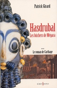 Patrick Girard - Le Roman de Carthage, t.III : Hasdrubal - Les Bûchers de Mégara.